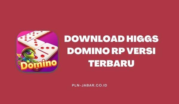 Download Higgs Domino RP Versi Terbaru