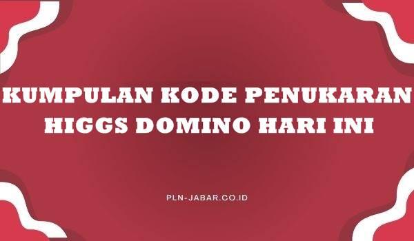 Kumpulan Kode Penukaran Higgs Domino Hari Ini